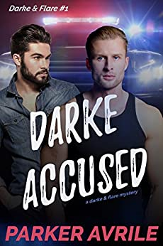 Darke Accused: A Darke and Flare Mystery by [Avrile, Parker]