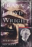 Frank Lloyd Wright, A Biography