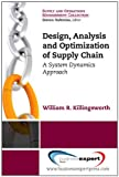 Design, Analysis and Optimization of Supply Chains, William R. Killingsworth, 1606492519
