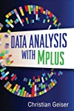Data Analysis with Mplus, Geiser, Christian, 1462502458