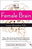 The Female Brain by Louann Brizendine (August 7, 2007) Paperback