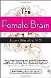 The Female Brain by Louann Brizendine (August 7, 2007) Paperback