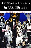 American Indians in U.S. History (Civilization of the American Indian Series) by Roger L. Nichols (2003-11-02)
