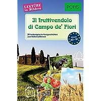 PONS Lektüre in Bildern Italienisch - Il fruttivendolo di Campo de' Fiori: 20 typisch italienische Kurzgeschichten zum Sprachenlernen
