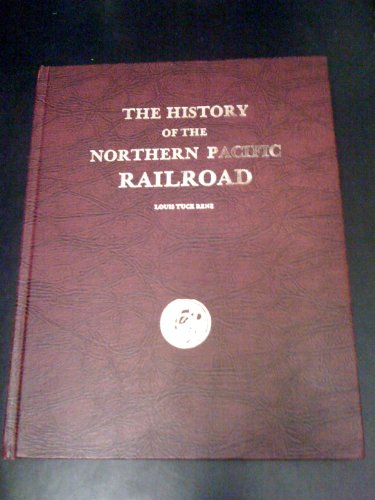The History of the Northern Pacific Railroad