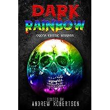 Dark Rainbow: Anthology of Queer Erotic Horror