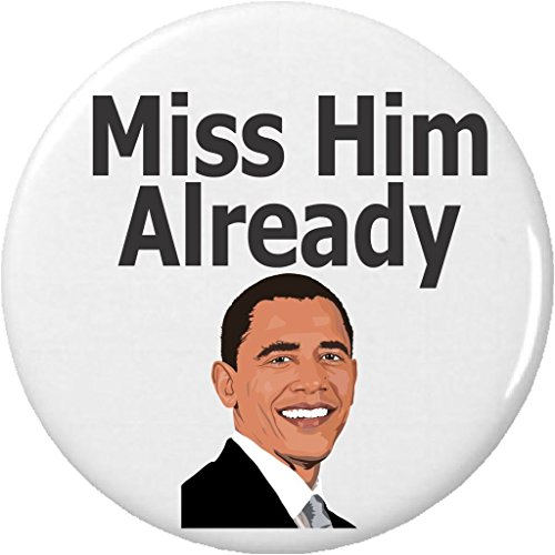 "Misses Button (Miss Him Already President Barack Obama 1.25"" Pinback Button Pin)"