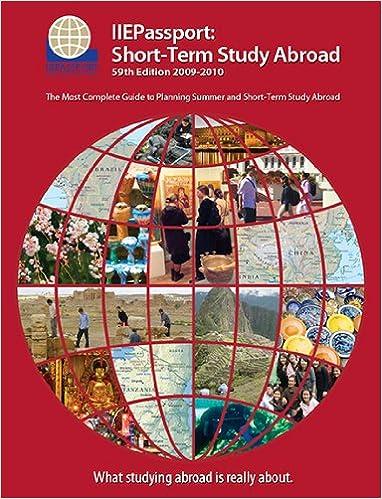 IIEPassport 2009: Short-Term Study Abroad (Short Term Study Abroad)