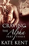 Craving the Alpha: Part Three (Lycan Lovers Book 3)
