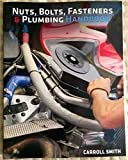 Nuts, Bolts, Fasteners and Plumbing Handbook