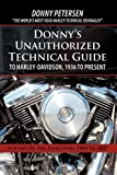 Donny's Unauthorized Technical Guide to Harley-Davidson, 1936 to Present, Donny Petersen, 1450208207