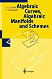 img - for Algebraic Geometry 1 Algebraic Curves, Algebraic Manifolds and Schemes (Encyclopaedia of Mathematical Sciences) (Vol. 1) book / textbook / text book