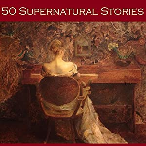 Fifty Supernatural Stories Audiobook