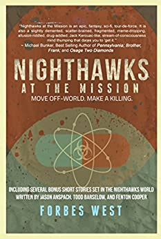 Nighthawks at the Mission: Move Off-World. Make A Killing by [West, Forbes, Anspach, Jason, Cooper, Fenton, Barselow, Todd]