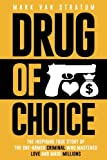 download ebook drug of choice: the inspiring true story of the one-armed criminal who mastered love and made millions pdf epub
