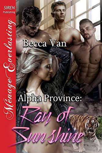 Alpha Province: Ray of Sunshine [Alpha Province] (Siren Publishing Menage Everlasting)
