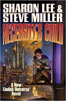 Necessity's Child (Liaden Universe) by Sharon Lee (2014-02-25)