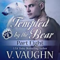 Tempted by the Bear, Part 8: BBW Shifter Werebear Romance Audiobook by V. Vaughn Narrated by Ramona Master