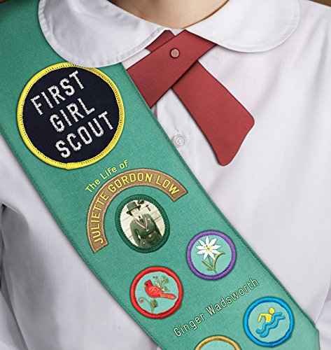 First Girl Scout: The Life of Juliette Gordon Low ()