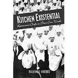 Kitchen Existential: Restaurant Chefs in Their Own Words