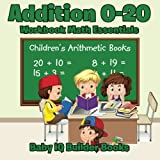 Addition 0-20 Workbook Math Essentials | Children's Arithmetic Books