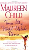 Turn My World Upside Down, Maureen Child, 031299754X