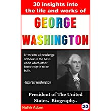George Washington: First President of America. Life and works. (independence and history, biography, who was..?, for kids)
