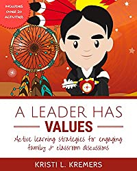 A Leader Has Values: Active Learning Strategies for Engaging Family and Classroom Discussions
