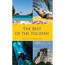 The Best of the Yucatan