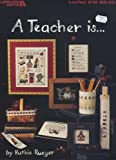 A Teacher Is... (Leisure Arts Cross Stitch Leaflet # 612)