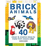Brick Animals: 40 Clever & Creative Ideas to Make from Classic LEGO®