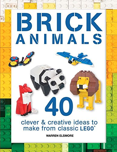 Brick Animals: 40 Clever & Creative Ideas to Make from Classic LEGO (Brick Builds) cover