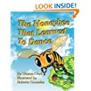 The Honeybee That Learned to Dance: A Children's Nature Picture Book, a Fun Honeybee Story That Kids Will Love; Educational Science (Insect) Series (Volume 1)