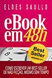 E-book em 48h: Como Escrever Um Best-Seller de Não Ficção, Mesmo Sem Tempo (Portuguese Edition)