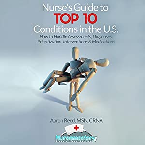 Nurse's Guide to Top 10 Conditions in the US Audiobook