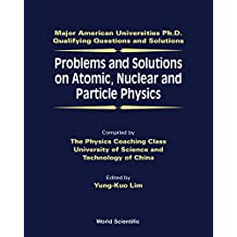Problems & Solutions on Atomic Nuclear & Particle Physics
