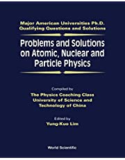 Problems And Solutions On Atomic, Nuclear And Particle Physics (Volume 0)