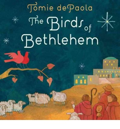 Download [ The Birds of Bethlehem [ THE BIRDS OF BETHLEHEM ] By DePaola, Tomie ( Author )Oct-30-2012 Hardcover By DePaola, Tomie ( Author ) Hardcover 2012 ] pdf