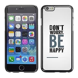 TECHCASE**Cubierta de la caja de protección la piel dura para el ** Apple iPhone 6 ** Don?t Worry Be Happy