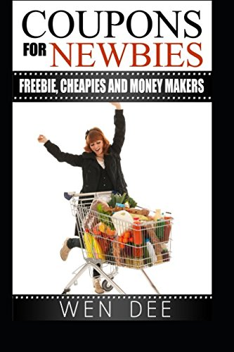 Coupons for Newbies: Freebies, Cheapies and Money Makers