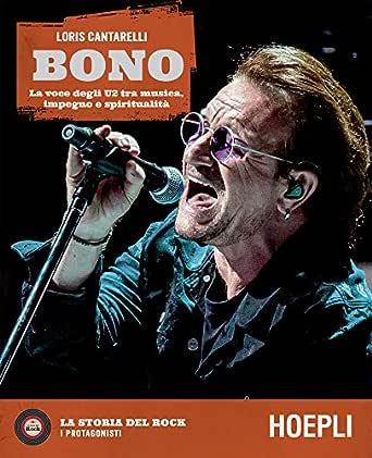 Bono: La voce degli U2 tra musica, impegno e spiritualità (Italian Edition) eBook: Cantarelli, Loris: Amazon.es: Tienda Kindle