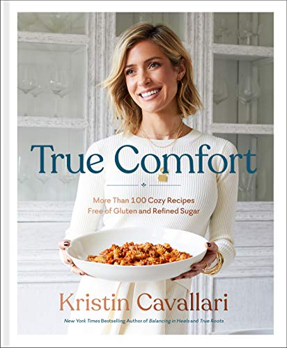 Book Cover: True Comfort: More Than 100 Cozy Recipes Free of Gluten and Refined Sugar: A Gluten Free Cookbook