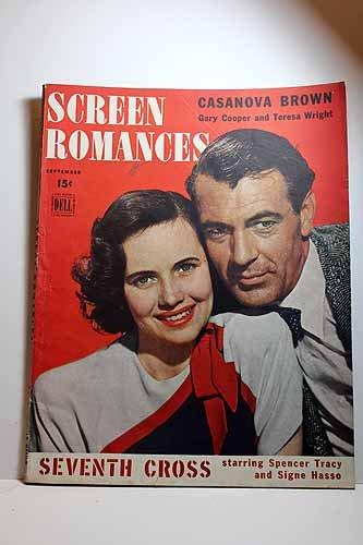Screen Romances, September 1944 Teresa Wright, Gary Cooper on Cover Articles: CASANOVA BROWN, Gary Cooper, Teresa Wright; SEVENTH CROSS, Spencer Tracy , Signe Hasso