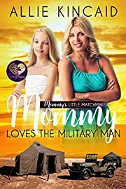 Mommy Loves the Military Man (Mommy's Little Matchmakers Book 2)