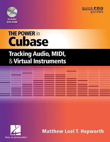 The Power in Cubase: Tracking Audio, MIDI, and Virtual Instruments (Quick Pro Guides (Hal Leonard))