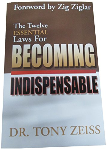 Twelve Essential Laws for Becoming Indispensable