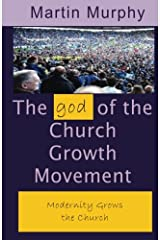 The god of the Church Growth Movement Paperback