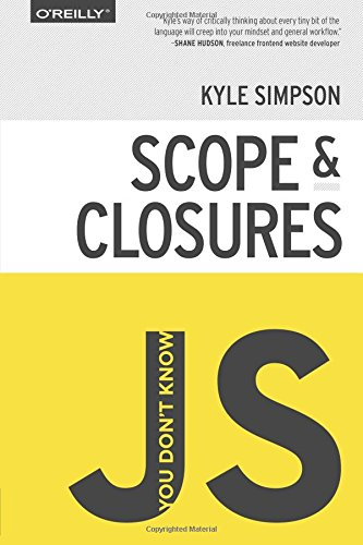 You Don't Know JS: Scope & Closures by O Reilly Media