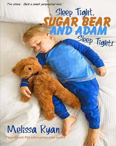 75c79f38 Sleep Tight, Sugar Bear and Adam, Sleep Tight!: Personalized ...