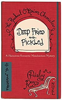 Deep Fried And Pickled by Paisley Ray ebook deal
